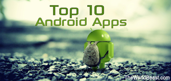 Top 10 Best Ever Android Apps