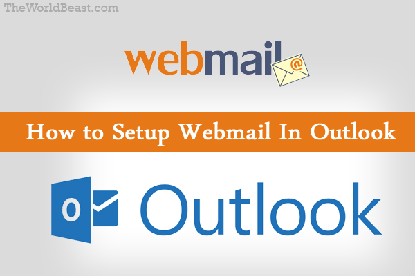 How to Setup Webmail In Outlook