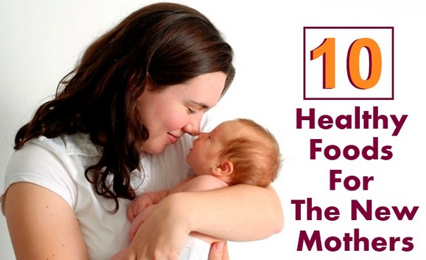 Foods for new mothers