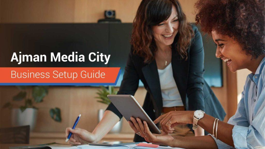 Ajman media city free zone setup, creative zone business setup.